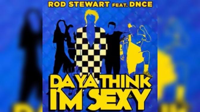 DNCE & Rod Stewart – 'Da Ya Think I'm Sexy (Remix) – Out Friday
