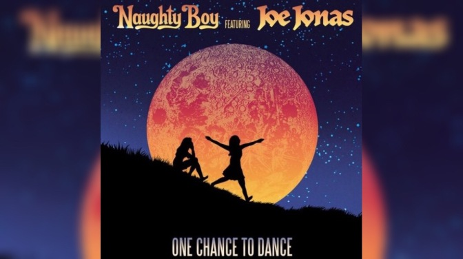 "Naughty Boy Ft. Joe Jonas ""One Chance To Dance"" – Out Now!"