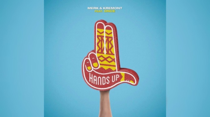 Hands Up by Merk and Kremont Ft. DNCE – Available Now